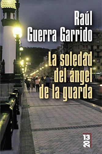 La soledad del ángel de la guarda (El Libro De Bolsillo