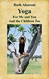 Image de Yoga - For Me and You and the Children Too (Children's Books for the Whole Family) (English Edition)