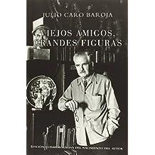 VIEJOS AMIGOS, GRANDES FIGURAS (Biblioteca Itzea)