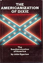 The Americanization of Dixie: the Southernization of America