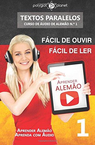 Aprender Alemão - Textos Paralelos | Fácil de ouvir - Fácil de ler: Aprender Alemão | Aprenda com Áudio (CURSO DE ÁUDIO DE ALEMÃO)