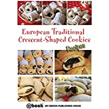 European Traditional Crescent-Shaped Cookies - Recipes