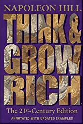 Think and Grow Rich: The 21st-Century Edition: Revised and Updated by Napoleon Hill (2004-08-07)