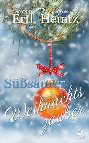 Süßsaurer Weihnachtszauber von [Ertl, Susanne, Heintz, Vanessa]