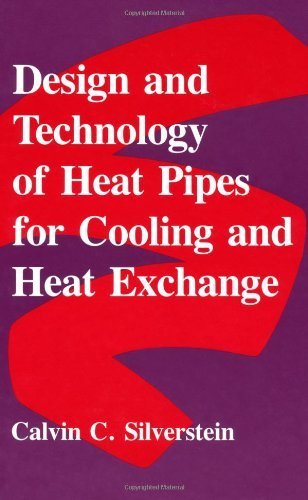 Design And Technology Of Heat Pipes For Cooling And Heat Exchange by Cal Silverstein (1992-08-01)