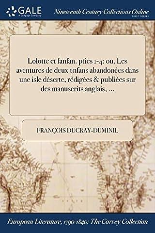 Lolotte Et Fanfan. Pties 1-4: Ou, Les Aventures de Deux