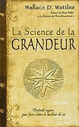 La science de la grandeur : Profonde sagesse pour faire croître le meilleur de soi