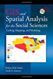 GIS and Spatial Analysis for the Social Sciences: Coding, Mapping, and Modeling