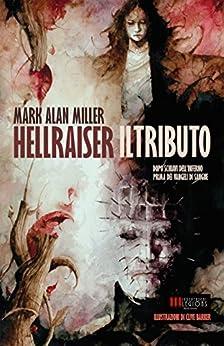 Hellraiser: Il Tributo di [Miller, Mark Alan, Barker, Clive]