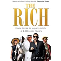 The Rich: From Slaves to Super-Yachts: A 2,000-Year (Rich & Skinny Ricco Di Scarpa Bianca)