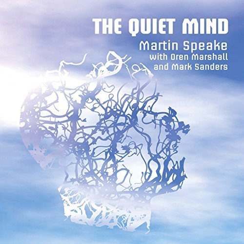 The Quiet Mind By Martin Speake ,Mark Sanders (Drums),Oren Marshall (Tuba) (2015-01-26)