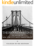The Brooklyn Bridge: The History of New York City's Most Famous Bridge