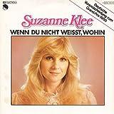 Suzanne Klee - Wenn Du Nicht Weisst, Wohin - EMI - 1C 006-76 111, EMI Electrola - 1C 006-76 111