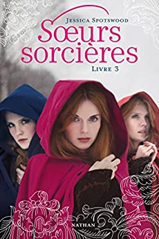 Soeurs sorcières - Livre 3 par [Spotwood, Jessica]