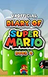 Diary of Super Mario – Book 4: Bowser's Castle (An Unofficial Nintendo Book)