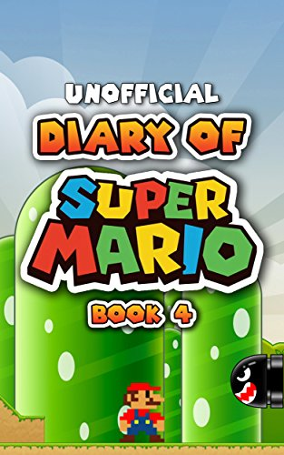 Diary of Super Mario – Book 4: Bowser's Castle (An Unofficial Nintendo Book) (English Edition)