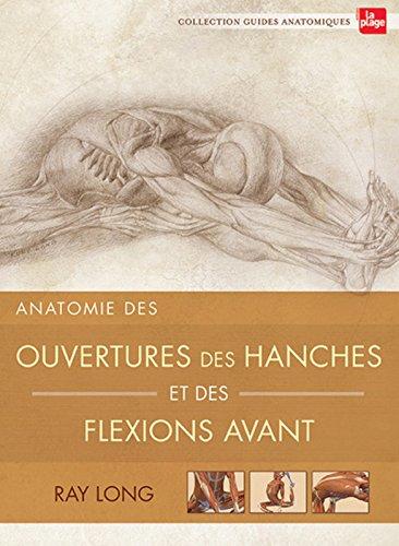 Anatomie des ouvertures des hanches et des flexions avant par Raymond a. Long