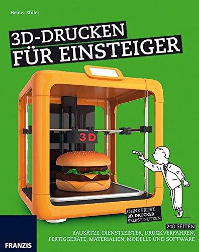 3D-Drucken für Einsteiger (Schnelleinstieg)