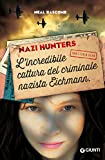 Nazi Hunters: L'incredibile cattura del criminale nazista Eichmann