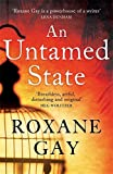 Front cover for the book An Untamed State by Roxane Gay