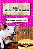 Das Trüffelschwein auf Gottes dunklen Pfaden: (Skurrile Krimi-Komödie)
