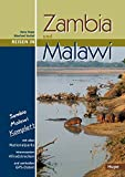 Reisen in Zambia und Malawi: Sambia Malawi komplett: Alle Nationalparks, interessante Allradstrecken, wertvolle GPS-Daten. Ein Reisebegleiter für Natur und Abenteuer - Ilona Hupe