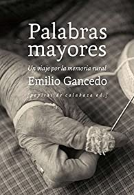 Palabras mayores par Emilio Gancedo Fernández