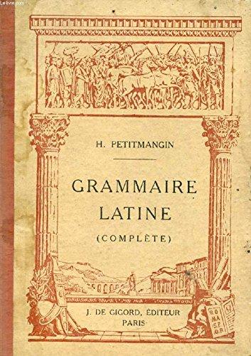 GRAMMAIRE LATINE (COMPLETE)