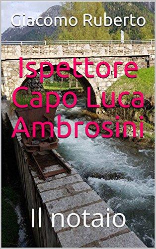 Ispettore Capo Luca Ambrosini: Il notaio