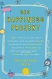 Das Happiness-Projekt: Oder: Wie ich ein Jahr damit verbrachte, mich um meine Freunde zu kümmern, den Kleiderschrank auszumisten, Philosophen zu lesen und überhaupt mehr Freude am Leben zu haben - Gretchen Rubin