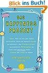 Das Happiness-Projekt: Oder: Wie ich...
