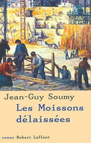 Les moissons délaissées (ECOLE DE BRIVE t. 1) par Jean-Guy SOUMY