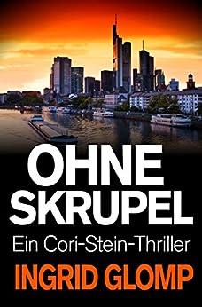 Ohne Skrupel (Cori-Stein-Thriller 1) von [Glomp, Ingrid]