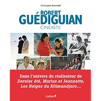 Robert Guédiguian, cinéaste
