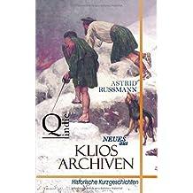 Neues aus Klios Archiven: Historische Kurzgeschichten