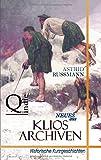 Neues aus Klios Archiven: Historische Kurzgeschichten von Astrid Rußmann