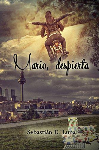 Descargar Libro —Mario, despierta. de Sebastián E. Luna