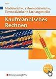 Kaufmännisches Rechnen: Ausgabe für Medizinische, Zahnmedizinische und Tiermedizinische Fachangestellte: Schülerband