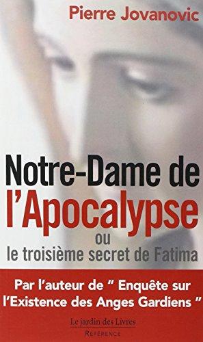 Notre-Dame de l'Apocalypse ou le troisime secret de Fatima