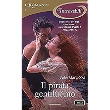 Il pirata gentiluomo (I Romanzi Introvabili)