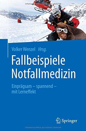 fallbeispiele notfallmedizin Fallbeispiele Notfallmedizin: Einprägsam - spannend - mit Lerneffekt (Telecommunications and Informa)