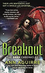 Breakout (The Dred Chronicles) by Ann Aguirre (2015-08-25)