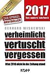 2017 - Das andere Jahrbuch: Verheimlicht, vertuscht, vergessen - Was 2016 nicht in der Zeitung stand