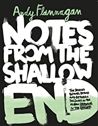Notes from the Shallow End: The Stories Behind, Beyond & Between the Album 'Drowning in the Shallow'