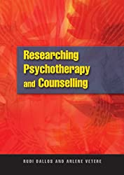 Researching psychotherapy and counselling (UK Higher Education OUP Humanities & Social Sciences Counselling and Psychotherapy)