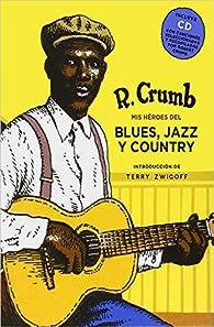Héroes del Blues, Jazz y Country par Robert Crumb