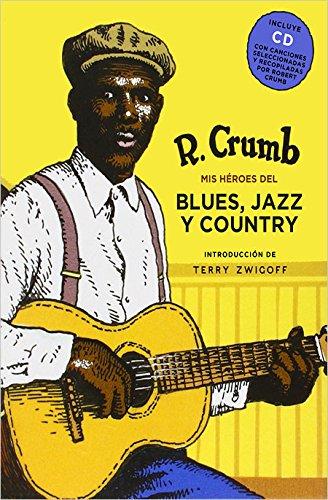 Héroes del Blues, Jazz y Country (Nórdica Cómic) por Robert Crumb