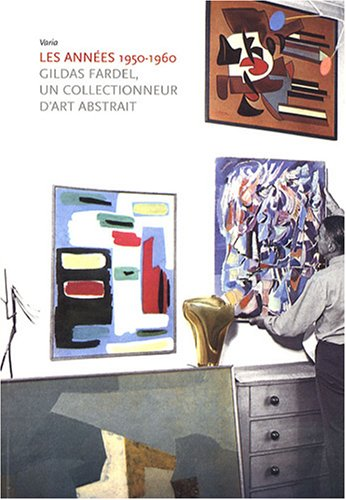 Les annes 1950-1960 : Gildas Fardel, un collectionneur d'art abstrait