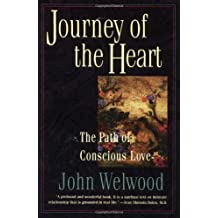 Journey of the Heart: Intimate Relationships and the Path of Love by John Welwood (31-Dec-1998) Paperback