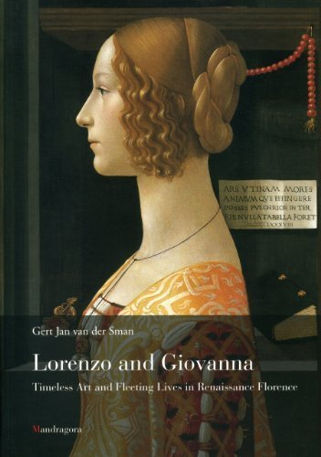 Lorenzo and Giovanna: Timeless Art and Fleeting Lives in Renaissance Florence by Gert Jan van der Sman (2010-10-01)